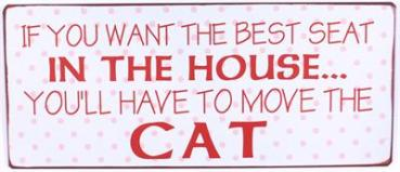 If you want the best seat in the house ...you´ll have to move the cat